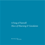 A Song of Farewell - Music of Mourning & Consolation