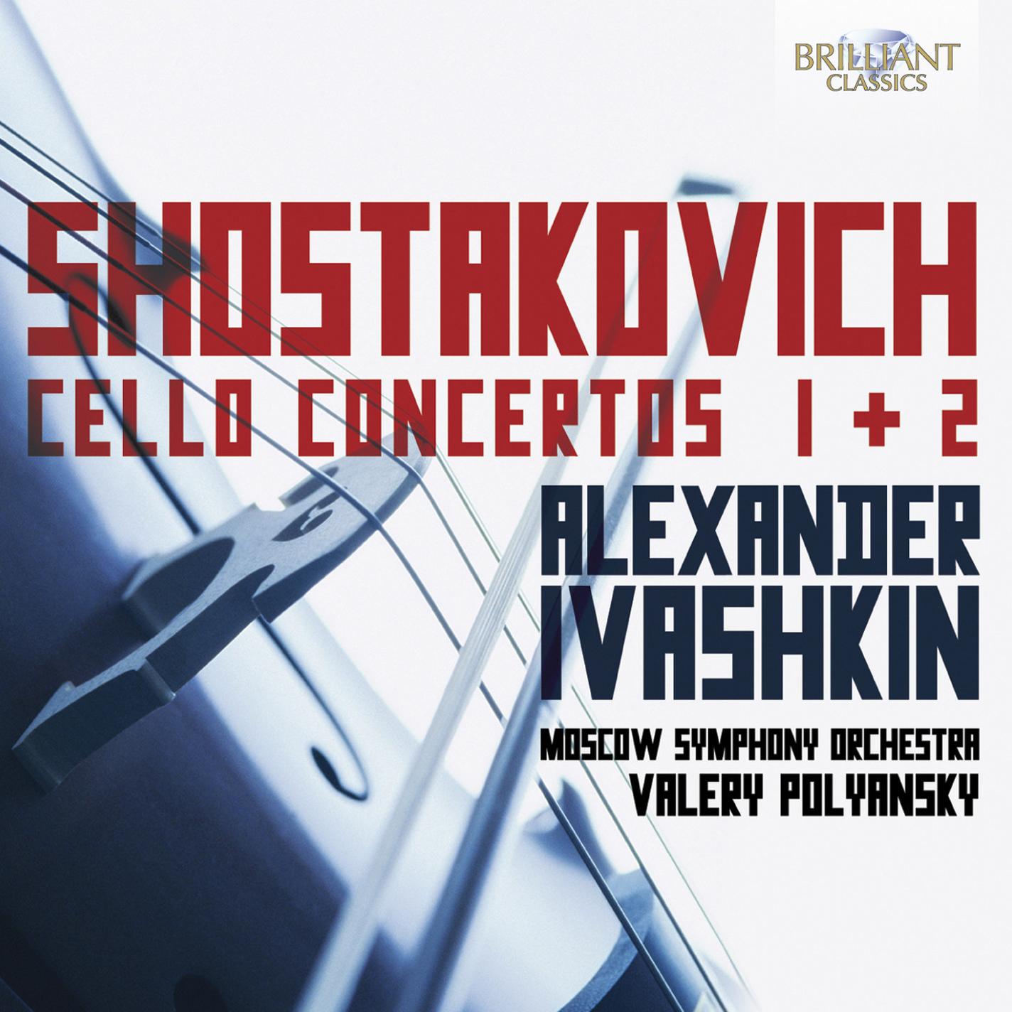 SHOSTAKOVICH, D : Cello Concertos Nos  1 and 2 (Ivashkin