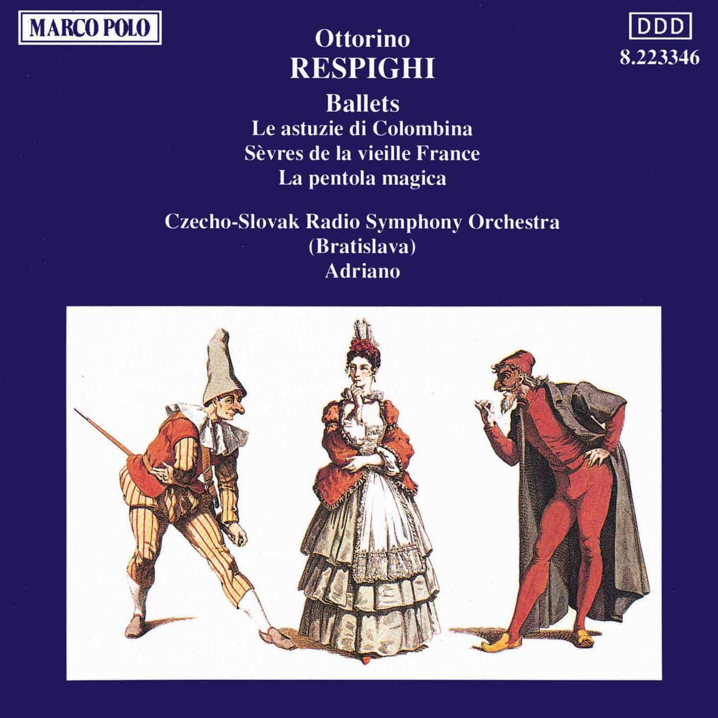 RESPIGHI: Astuzie de Columbina (Le) / La pentola magica Classical ...