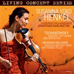 LIVING CONCERT SERIES - Violin Recital: Henkel, Susanna Yoko - TCHAIKOVSKY, P.I / VAUGHAN WILLIAMS, R.