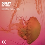 Dufay: Flos Florum. Motets, Hymns, Antiphons (Alpha Collection)