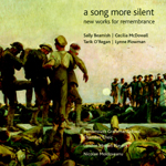 A Song More Silent: New Works for Remembrance