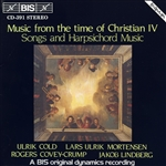 MUSIC FROM THE TIME OF CHRISTIAN IV: Songs and Harpsichord Music