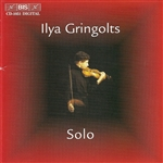 HINDEMITH /  SCHNITTKE / GRINGOLTS / YSAYE: Ilya Gringolts - Solo