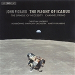 PICKARD: Flight of Icarus (The) /  The Spindle of Necessity / Channel Firing