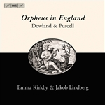 PURCELL, H. /  DOWLAND, J.: Vocal Music (Orpheus in England) (Kirkby, Lindberg)