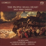 HANDEL, G.F.: Great Choruses (The People Shall Hear!) (Bach Choir, English Concert, Hill)