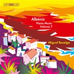 Albéniz.: Complete Piano Music, Vol. 7