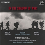 BLOCH, E.: Schelomo / BRIDGE, F.: Oration / HOUGH, S.: The Loneliest Wilderness (In the Shadow of War) (Isserlis, Wolff, Takacs-Nagy)