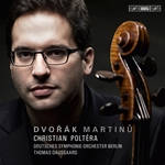 Dvorák & Martinu: Cello Concertos