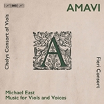 Amavi: Music for Viols & Voices by Michael East