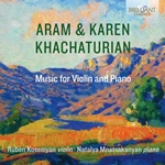 Aram and Karen Khachaturian: Music for Violin and Piano