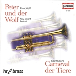 SAINT-SAENS, C.: Carnival of the Animals (arr. P. Reeve) / PROKOFIEV, S.: Peter and the Wolf (arr. A. Tarkmann) (HR Brass)