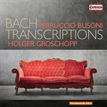 BUSONI, F.: Transcriptions (Groschopp)