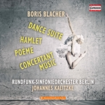 Blacher: Dance Suite, Poème, Hamlet & Concertante Musik