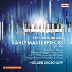 Busoni: Early Masterpieces