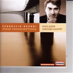 BUSONI, F.: Piano Transcriptions (Groschopp)