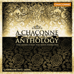 A Chaconne Anthology: Four Centuries of Music in Authentic Performances