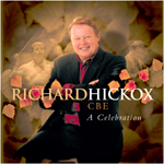 Richard Hickox CBE: A Celebration