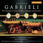 Gabrieli: The Madrigal in Venice: Politics, Dialogues and Pastorales