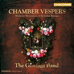 The Gonzaga Band - Chamber Vespers: Miniature Masterpieces of the Italian Baroque