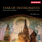 Iain Quinn - Tsar of Instruments: Organ Music from Russia