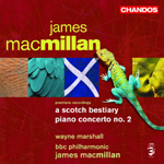 MacMillan: Piano Concerto No. 2/ A Scotch Bestiary