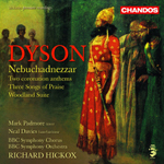 Dyson: Nebuchadnezzar/ Woodland Suite/Three Songs of Praise