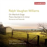 Vaughan Williams: On Wenlock Edge/ Piano Quintet/Romance and Pastoral