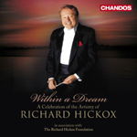 Within a Dream: A Celebration of the Artistry of Richard Hickox (1948-2008)