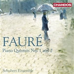 Faure: Quintets for Piano and Strings