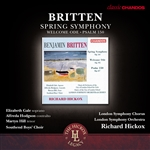 Britten: Spring Symphony/Welcome Ode/Psalm 150