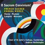 St John's College Choir / Nethsingha - french Sacred Choral Works