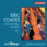 Coates: Orchestra Works, Vol.1