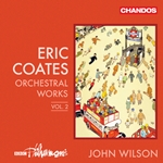 Coates; Orchestral Works, Vol.2