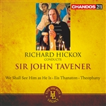 Tavener: We Shall See Him As He Is/Eis Thanaton/Theophany