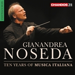 Gianandrea Noseda - Ten Years of Musica Italiana