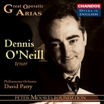 Great Operatic Arias, Vol. 3 - Dennis O'Neill