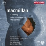 MacMillan: Quickening/ Three Interludes from 'The Sacrifice'