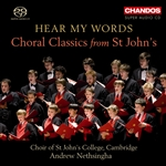 St John's College Choir / Nethsingha - Hear My Words: Choral Classics from St John's
