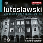 Lutoslawski: Vocal & Orchestral Works