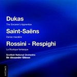 RSNO / Gibson - Dukas/ Saint-Seans/Rossini-Respighi: Popular Orchestral Pieces