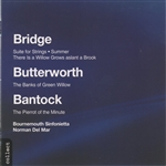 Bantock/ Butterworth/Bridge
