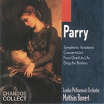 Parry: Symphonic Variations · Concertstück · From Death to Life · Elegy for Brahms