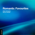 Ulster Orchestra / Handley: Romantic Favourites