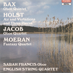Sarah Francis / English String Quartet - Bax/ Jacob/Moeran/Holst: Chamber works for Oboe and Strings