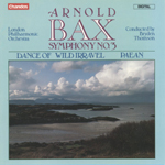 Bax: Dance of Wild Irravel/ Paean/Symphony No. 3