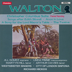Walton: Christopher Columbus/ Songs after Edith Sitwell/Anon in Love/A Song for the Lord Mayor's Table