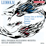 Lidholm: Greetings from an Old World/ Toccata/Kontakion/Ritornell
