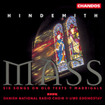 Hindemith:  Mass/ Twelve Madrigals/Six Songs